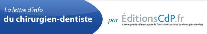 La Lettre d'info du chirurgien-dentiste par EditionsCdP.fr