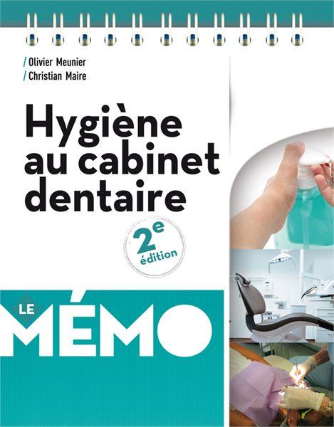 Hygiène au cabinet dentaire - Le Mémo - 2e édition