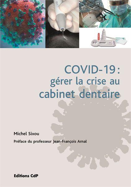 COVID-19 : gérer la crise au cabinet dentaire