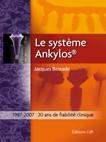 Le système Ankylos®