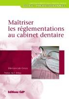 Maîtriser les réglementations au cabinet dentaire