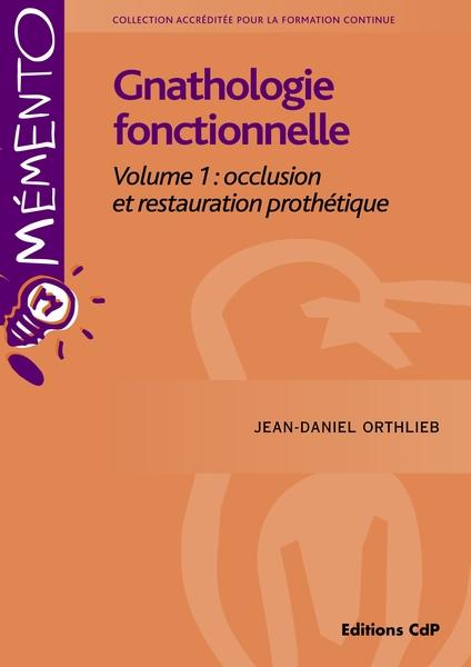 Gnathologie fonctionnelle - Volume 1