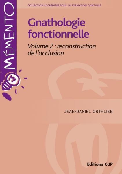 Gnathologie fonctionnelle - Volume 2